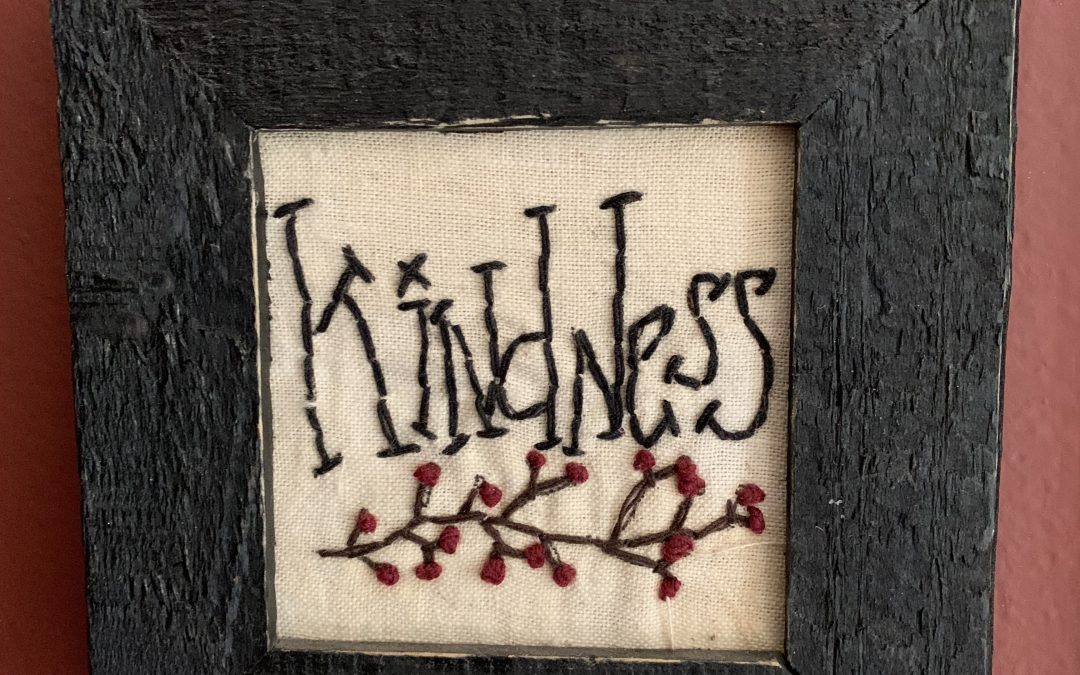 Kindness — What Do You Want to be Known and Remembered For?